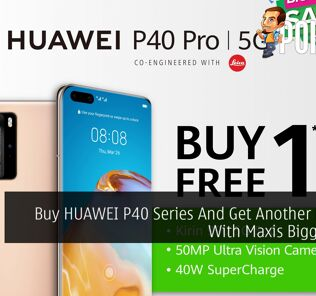 Buy HUAWEI P40 Series And Get Another For Free With Maxis Biggest Sale 23