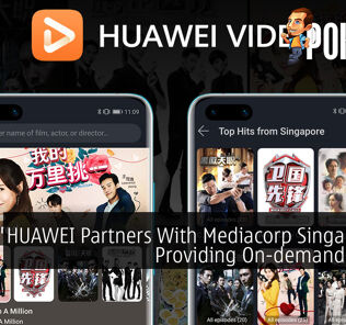 HUAWEI Partners With Mediacorp Singapore In Providing On-demand Videos 24