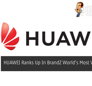 HUAWEI Ranks Up In BrandZ World's Most Valuable Brands 27