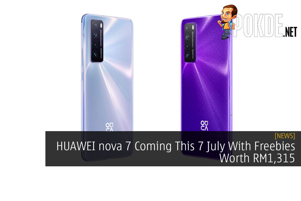 HUAWEI nova 7 Coming This 7 July With Freebies Worth RM1,315 28