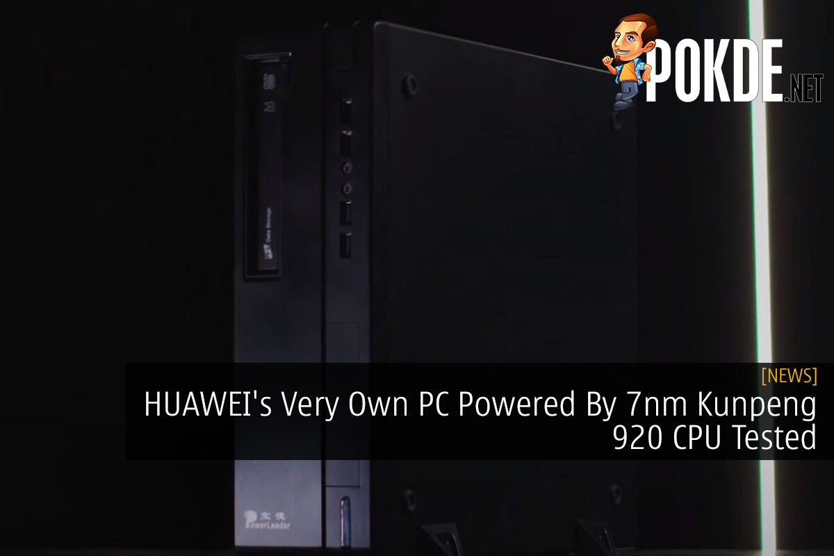 HUAWEI's Very Own PC Powered By 7nm Kunpeng 920 CPU Tested 5