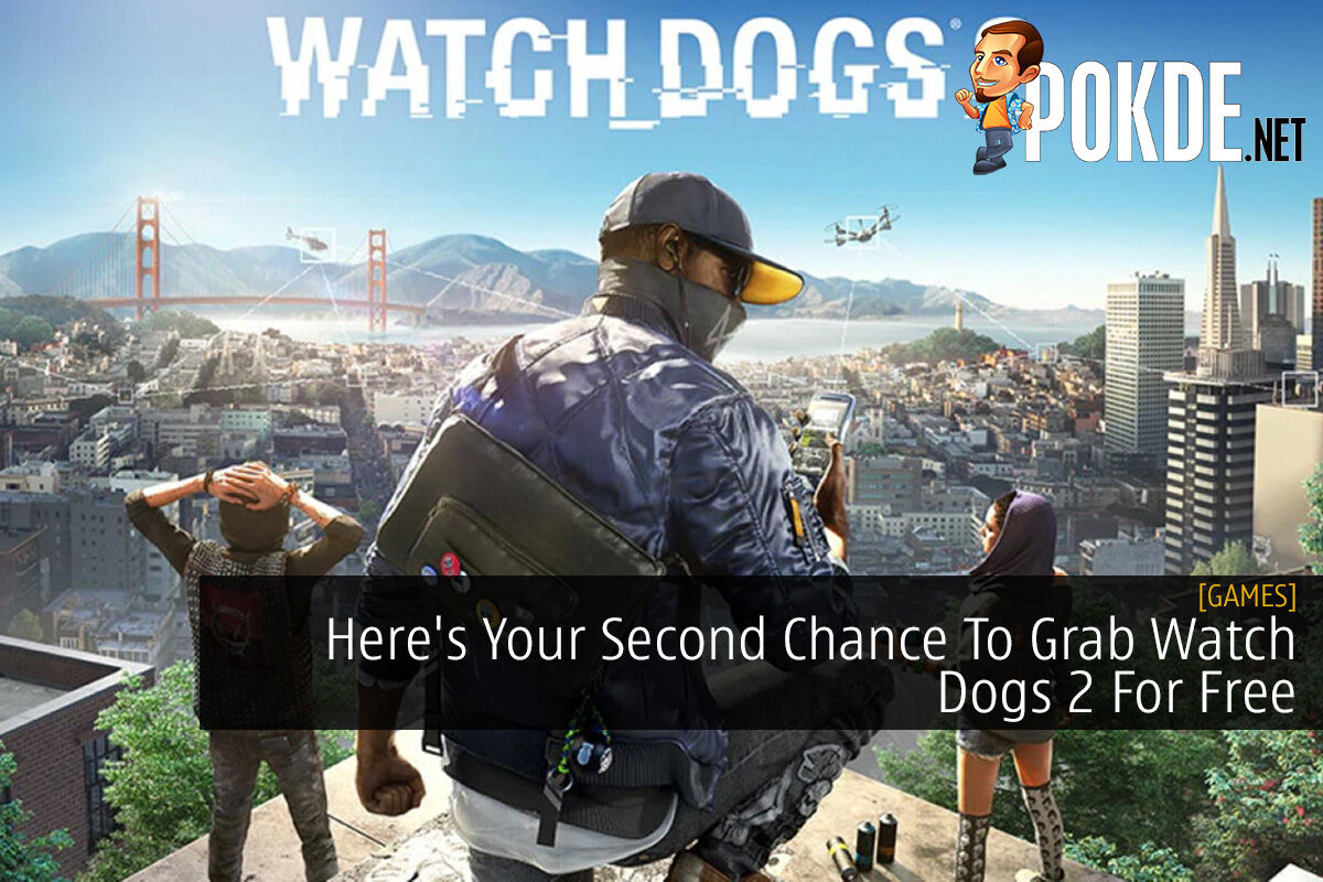 Here's Your Second Chance To Grab Watch Dogs 2 For Free 6