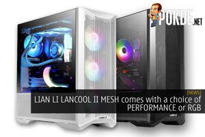 LIAN LI LANCOOL II MESH PERFORMANCE and RGB cover