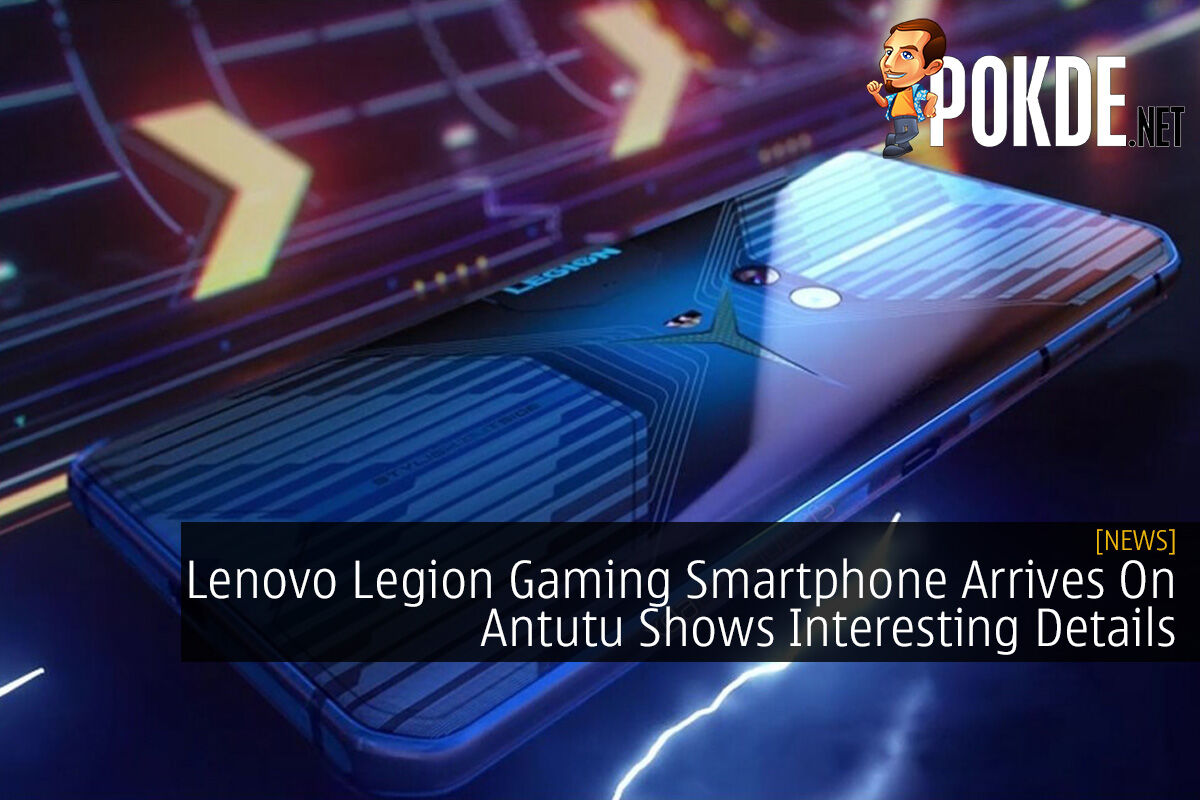 Lenovo Legion Gaming Smartphone Arrives On Antutu Shows Interesting Details 7