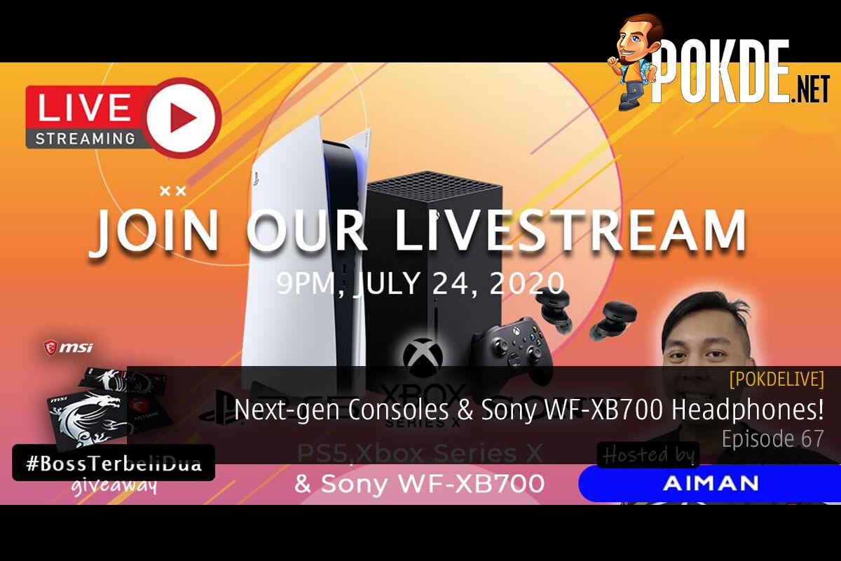 PokdeLIVE 67 — Next-gen Consoles & Sony WF-XB700 Headphones! 10