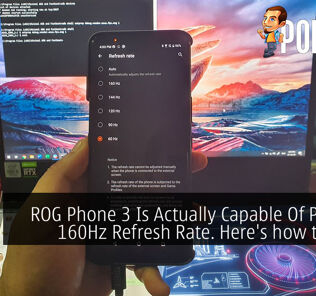 ROG Phone 3 Is Actually Capable Of Pushing 160Hz Refresh Rate. Here's how to do it. 27