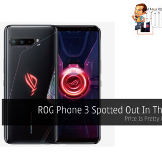 ROG Phone 3 Spotted Out In The Wild! Price Is Pretty Reasonable 21