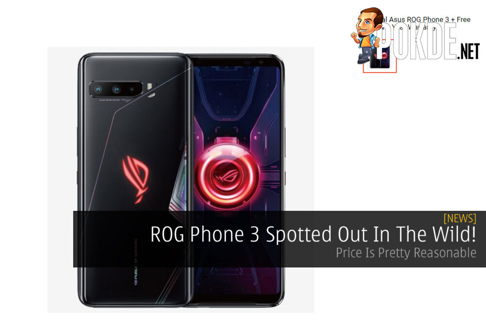ROG Phone 3 Spotted Out In The Wild! Price Is Pretty Reasonable 24