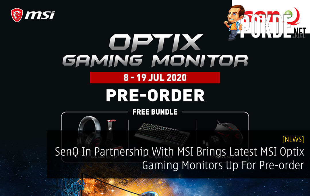 SenQ In Partnership With MSI Brings Latest MSI Optix Gaming Monitors Up For Pre-order 3