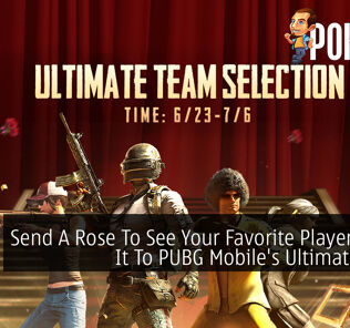 Send A Rose To See Your Favorite Players Make It To PUBG Mobile's Ultimate Team 20