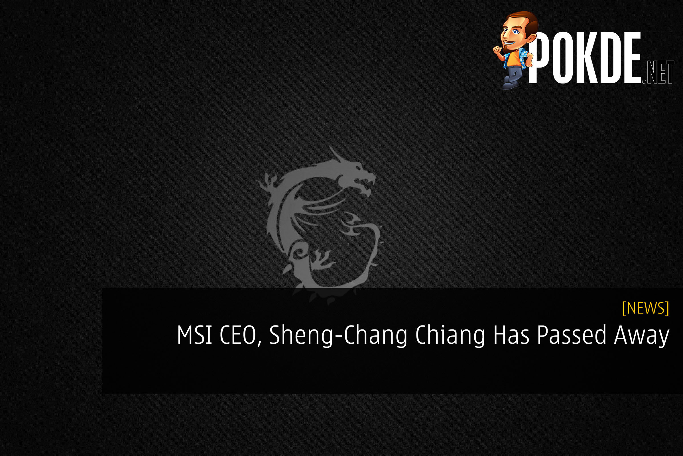 MSI CEO, Sheng-Chang Chiang Has Sadly Passed Away 2