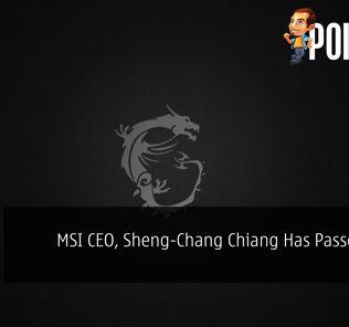 MSI CEO, Sheng-Chang Chiang Has Sadly Passed Away 19