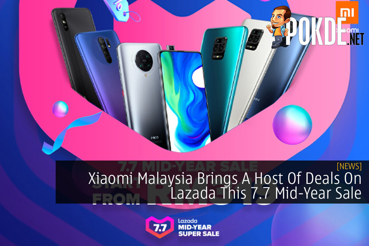 Xiaomi Malaysia Brings A Host Of Deals On Lazada This 7.7 Mid-Year Sale 2