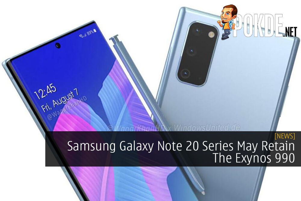 Samsung Galaxy Note 20 Series May Retain The Exynos 990