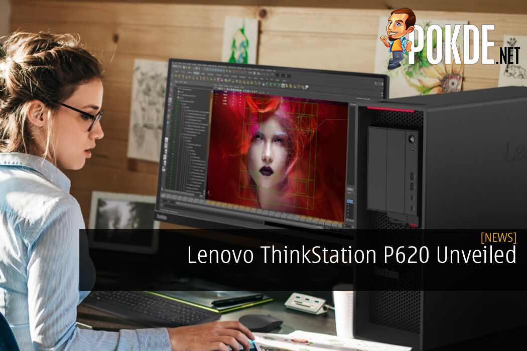 Lenovo ThinkStation P620 Unveiled - World's 1st 64-Core Threadripper Pro Workstation
