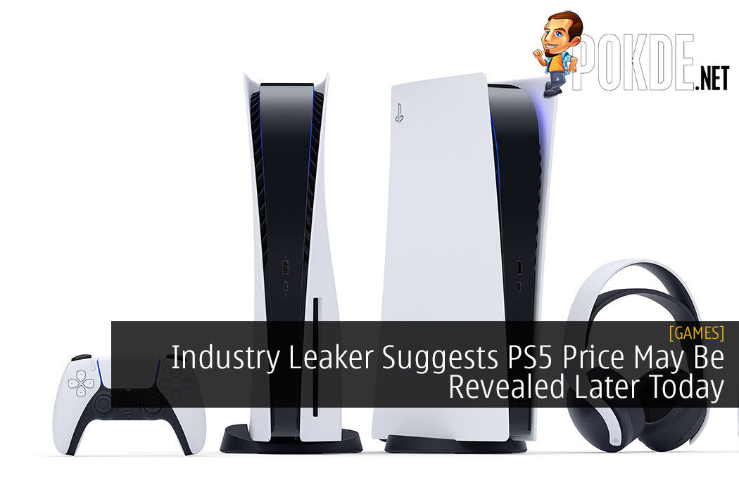 Industry Leaker Suggests PS5 Price May Be Revealed Later Today