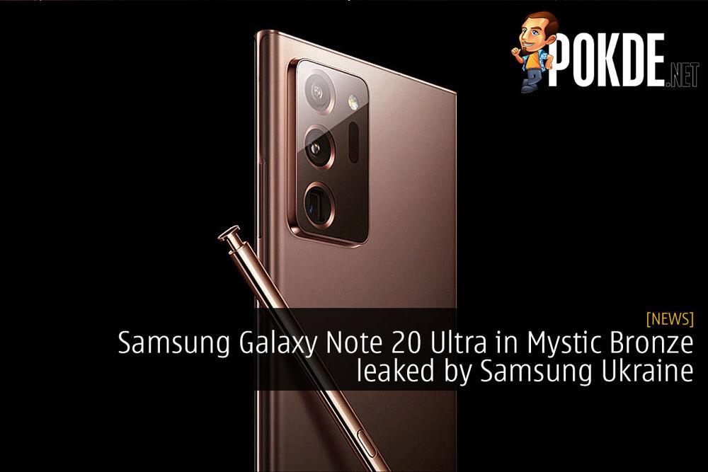 Samsung Galaxy Note 20 Ultra in Mystic Bronze got leaked by Samsung Ukraine 21