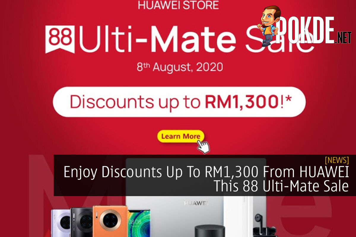 Enjoy Discounts Up To RM1,300 From HUAWEI This 88 Ulti-Mate Sale 11