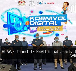 HUAWEI Launch TECH4ALL Initiative In Partnership With MCMC 26