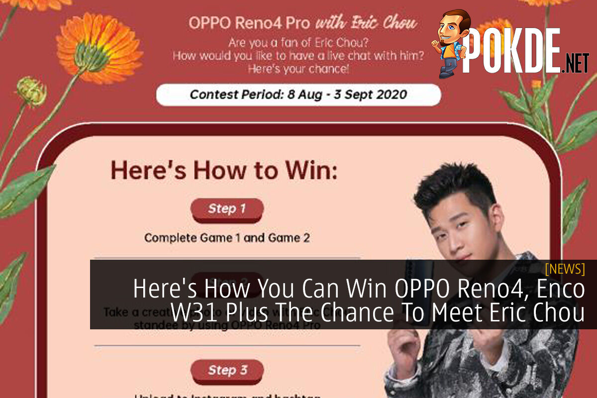 Here's How You Can Win OPPO Reno4, Enco W31 Plus The Chance To Meet Eric Chou 6