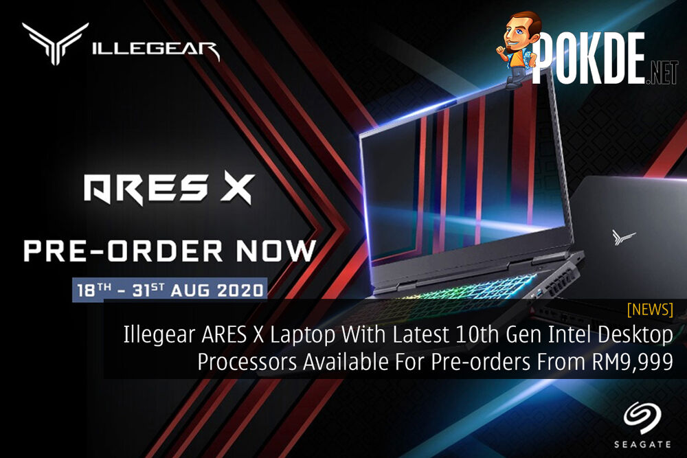 Illegear ARES X Laptop With Latest 10th Gen Intel Desktop Processors Available For Pre-orders From RM9,999 20