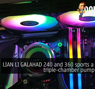 LIAN LI GALAHAD 240 and 360 sports a unique triple-chamber pump design 42
