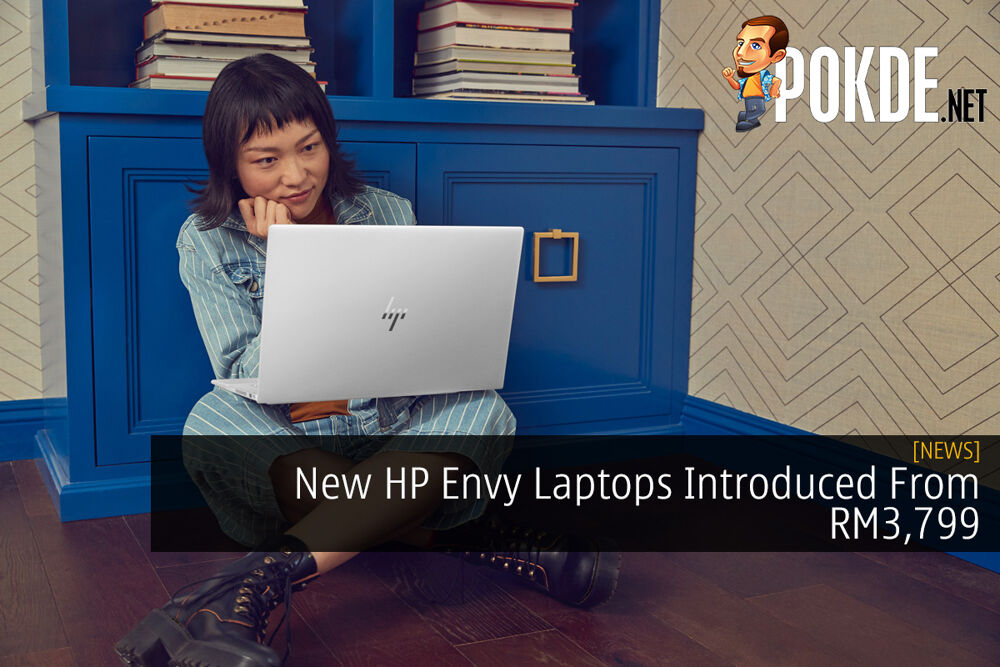 New HP Envy Laptops Introduced From RM3,799 18