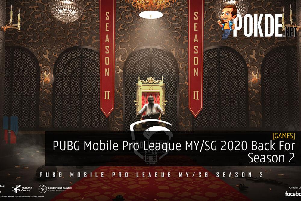 PUBG Mobile Pro League MY/SG 2020 Back For Season 2 17