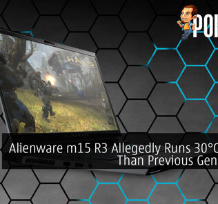 Alienware m15 R3 Allegedly Runs 30°C Cooler Than Previous Generation
