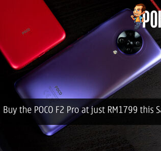 Buy the POCO F2 Pro at just RM1799 this Saturday 25