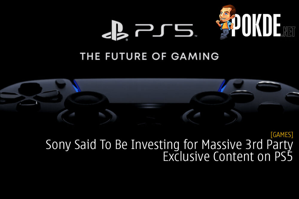 Sony Said To Be Investing for Massive 3rd Party Exclusive Content on PS5