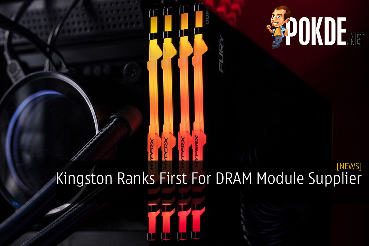 Kingston Ranks First For DRAM Module Supplier 7