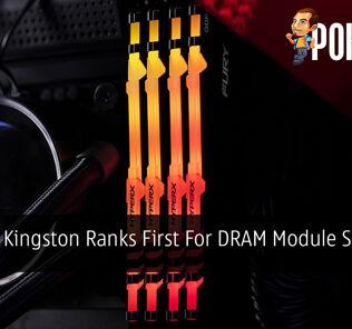 Kingston Ranks First For DRAM Module Supplier 23
