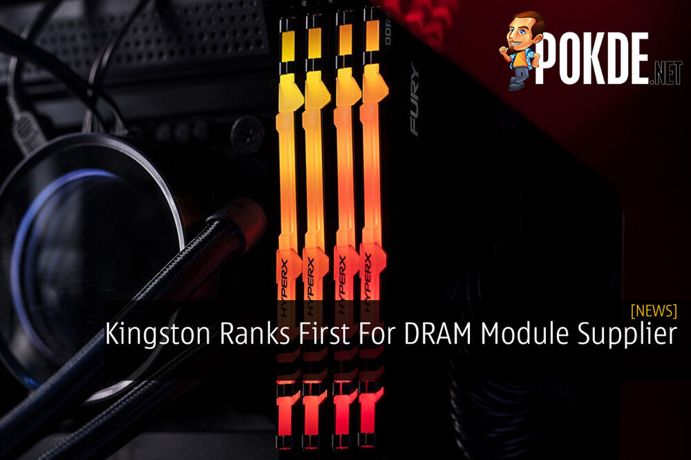 Kingston Ranks First For DRAM Module Supplier 20