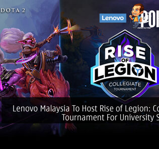 Lenovo Malaysia To Host Rise of Legion: Collegiate Tournament For University Students 21