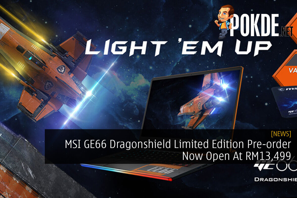 MSI GE66 Dragonshield Limited Edition Pre-order Now Open At RM13,499 4