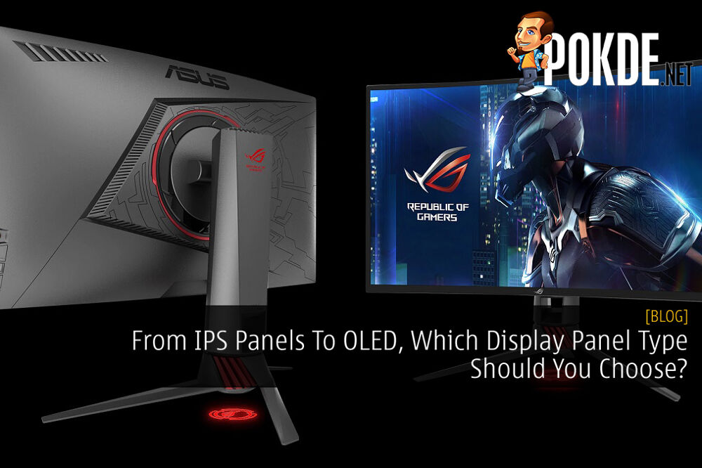 From IPS Panels To OLED, Which Display Panel Type Should You Choose? 27