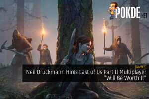 "Neil Druckmann Hints Last of Us Part II Multiplayer ""Will Be Worth It"" 54"