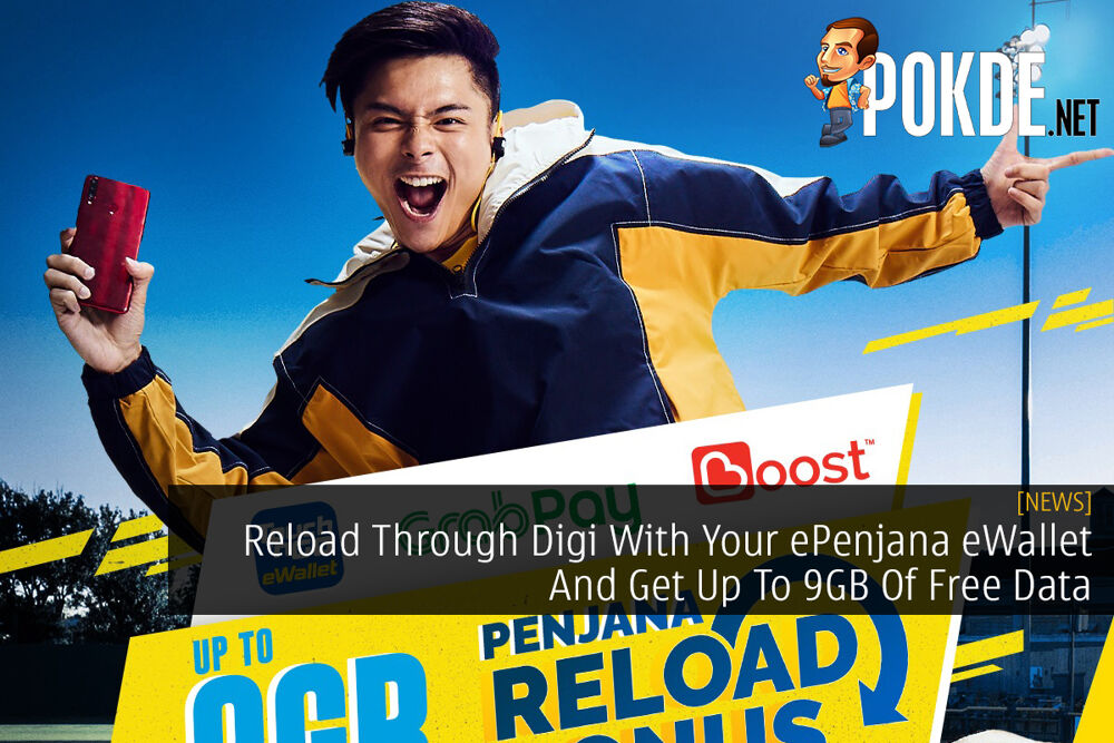 Reload Through Digi With Your ePenjana eWallet And Get Up To 9GB Of Free Data 19