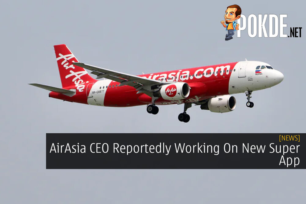 AirAsia CEO Reportedly Working On New Super App to Compete Against Grab, WeChat, and GoJek