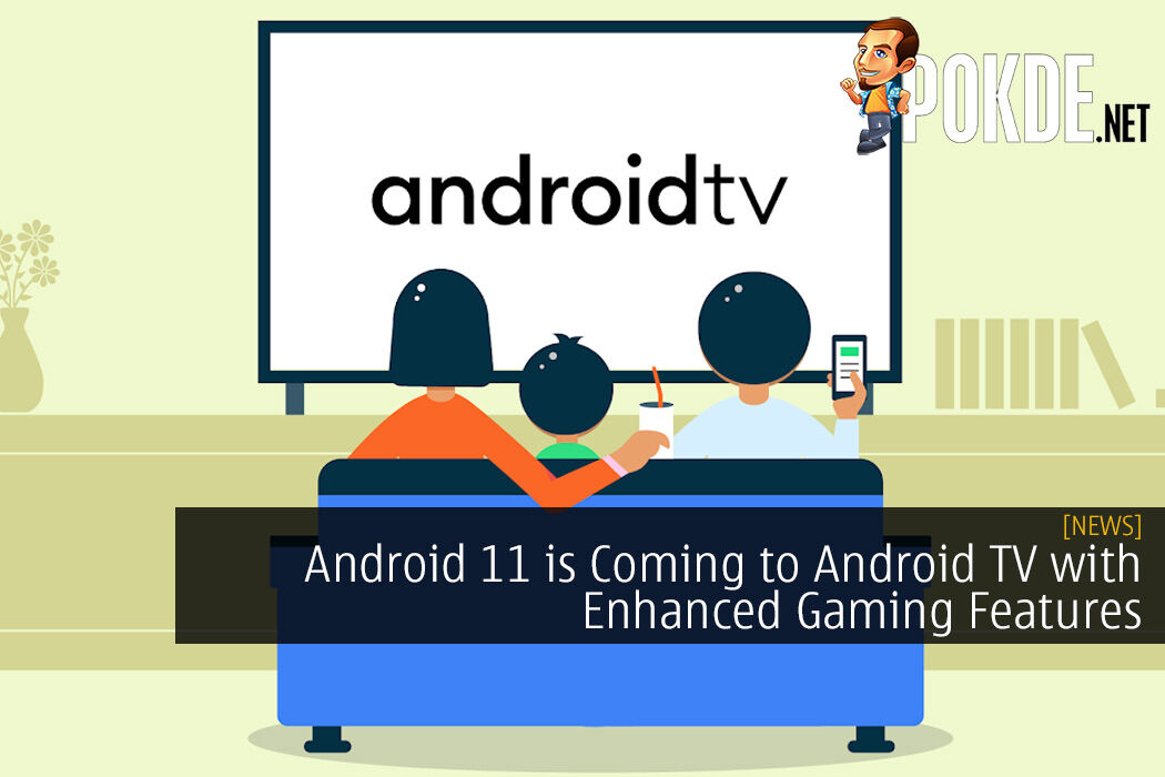 Android 11 is Coming to Android TV with Enhanced Gaming Features 8