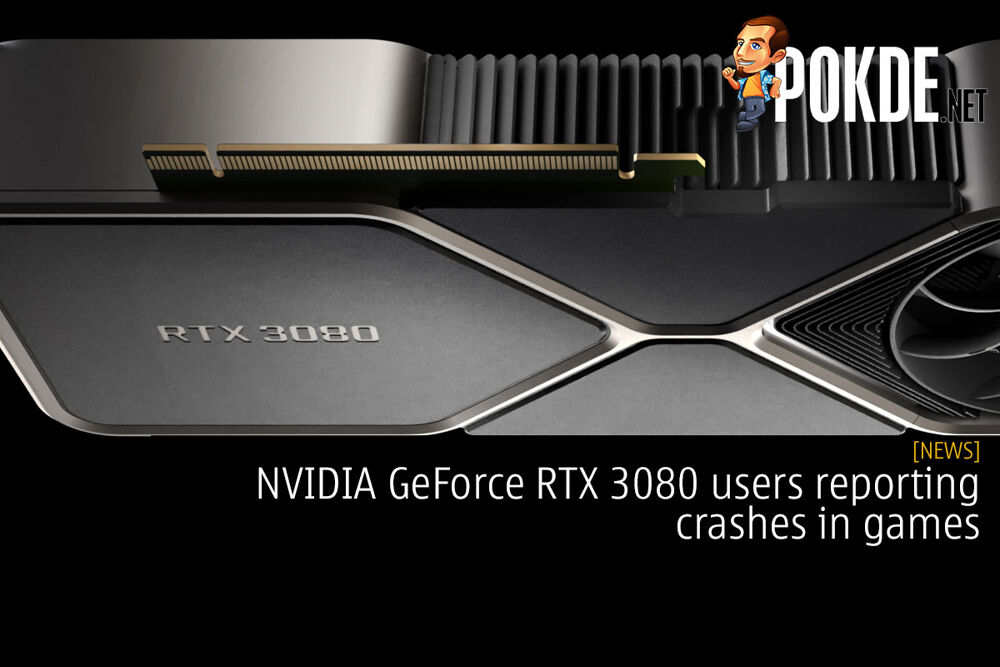 NVIDIA GeForce RTX 3080 users reporting crashes in games 27