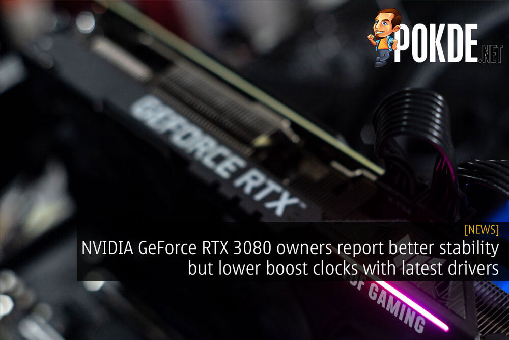 NVIDIA GeForce RTX 3080 owners report better stability but lower boost clocks with latest drivers 20