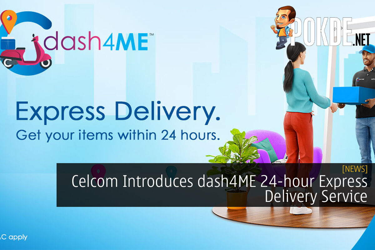 Celcom Introduces dash4ME 24-hour Express Delivery Service 3