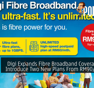 Digi Expands Fibre Broadband Coverage And Introduce Two New Plans From RM90/month 25