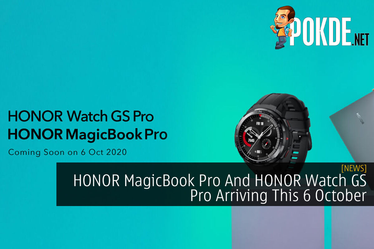HONOR MagicBook Pro And HONOR Watch GS Pro Arriving This 6 October 6