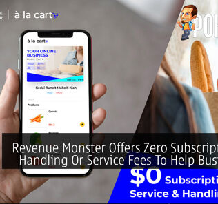 Revenue Monster Offers Zero Subscription On Handling Or Service Fees To Help Businesses 28