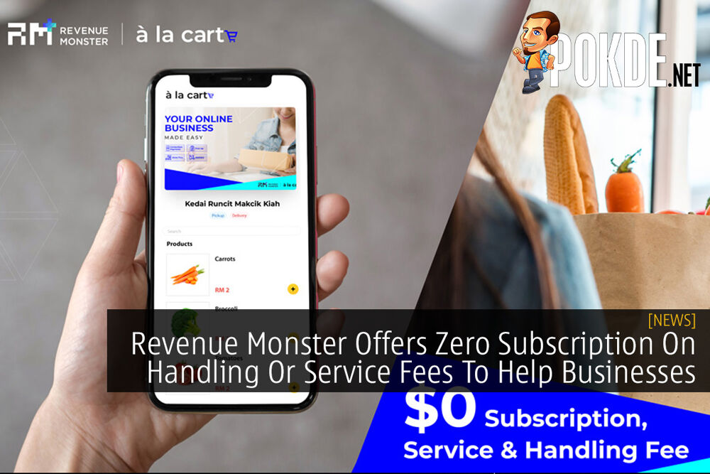 Revenue Monster Offers Zero Subscription On Handling Or Service Fees To Help Businesses 22