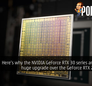 Here's why the NVIDIA GeForce RTX 30 series are such a huge upgrade over the GeForce RTX 20 series 34