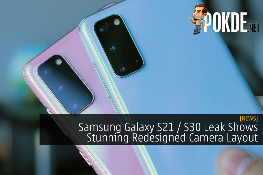 Samsung Galaxy S21 / S30 Leak Shows Stunning Redesigned Camera Layout 21
